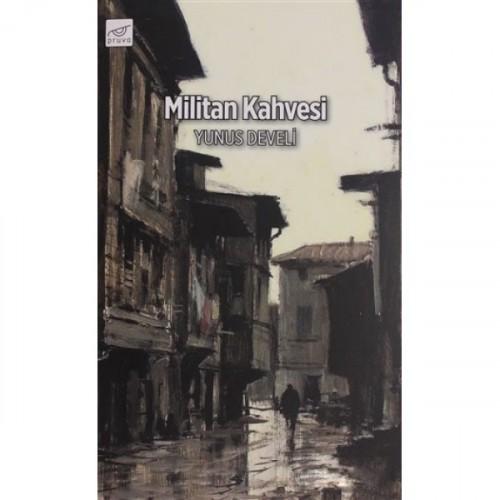 Militan Kahvesi - Yunus Develi