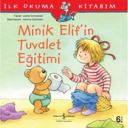 Minik Elif'in Tuvalet Eğitimi - Liane Schneider