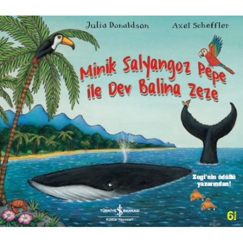 Minik Salyangoz Pepe ile Dev Balina Zeze - Julia Donaldson