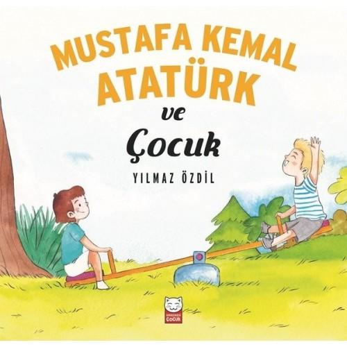 Mustafa Kemal Atatürk ve Çocuk - Yılmaz Özdil