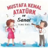 Mustafa Kemal Atatürk ve Sanat - Yılmaz Özdil
