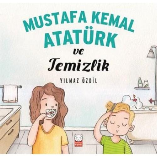 Mustafa Kemal Atatürk ve Temizlik - Yılmaz Özdil