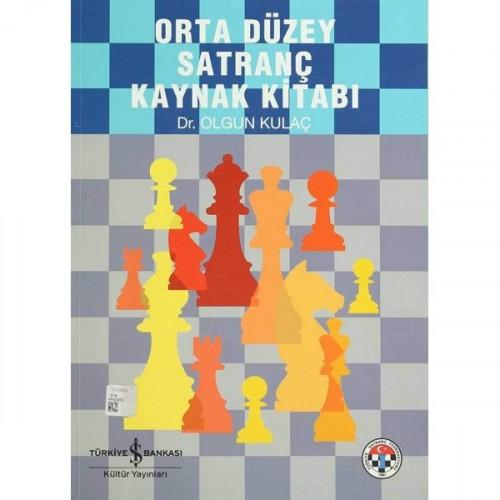 Orta Düzey Satranç Kaynak Kitabı - Olgun Kulaç