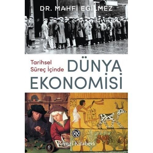 Tarihsel Süreç İçinde Dünya Ekonomisi - Mahfi Eğilmez