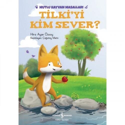 Tilki'yi Kim Sever? - Hira Ayşe Özsoy