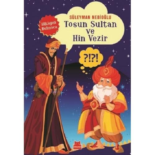 Tosun Sultan ve Hin Vezir (Hikayeli Bulmaca) - Süleyman Nebioğlu