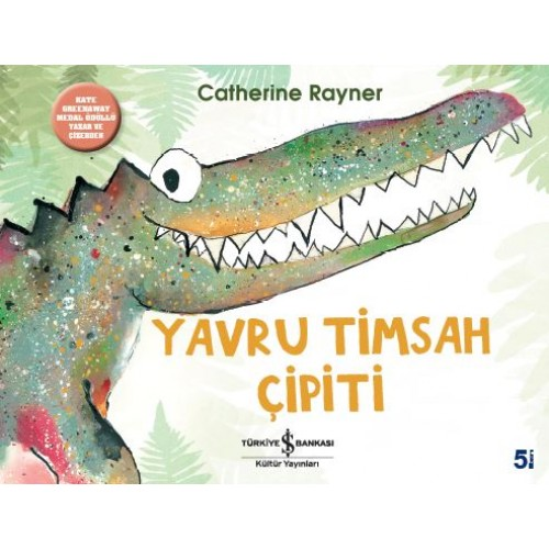 Yavru Timsah Çipiti - Catherine Rayner