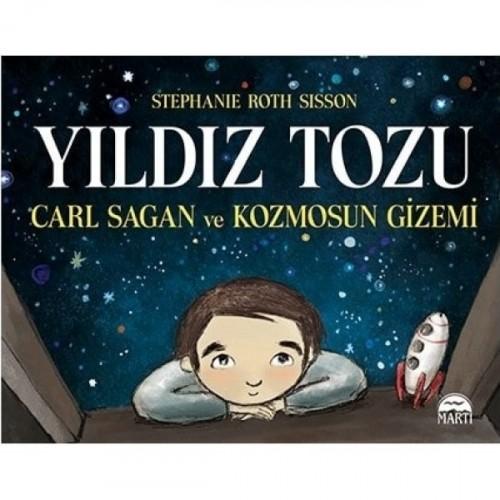 Yıldız Tozu - Carl Sagan ve Kozmosun Gizemi - Stephanie Roth Sisson