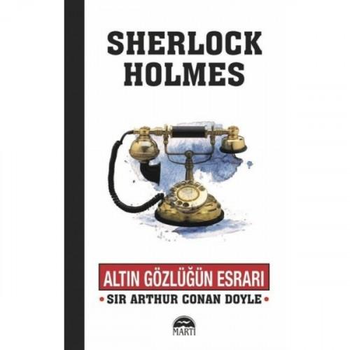 Altın Gözlüğün Esrarı - Sherlock Holmes - Sir Arthur Conan Doyle