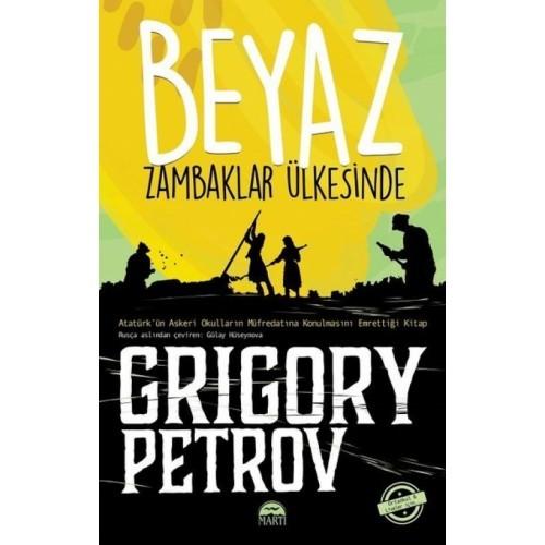 Beyaz Zambaklar Ülkesinde (Ortaokul ve Liseler İçin) - Grigoriy Petrov