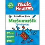 Okula Hazırım 10 : Pekiştirme Kitabı Matematik Öğreniyorum - Kolektif