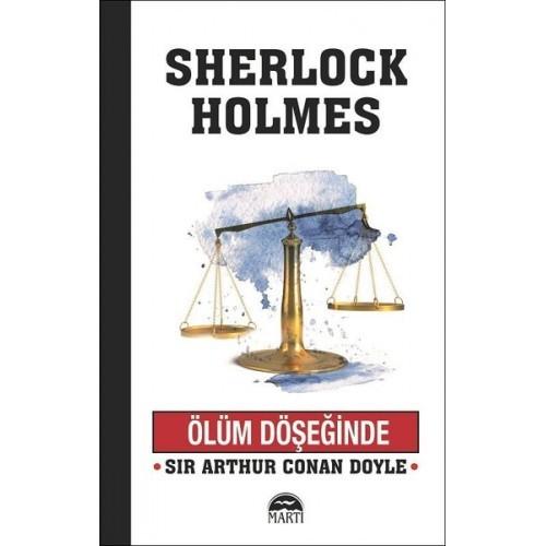 Ölüm Döşeğinde - Sherlock Holmes - Sir Arthur Conan Doyle