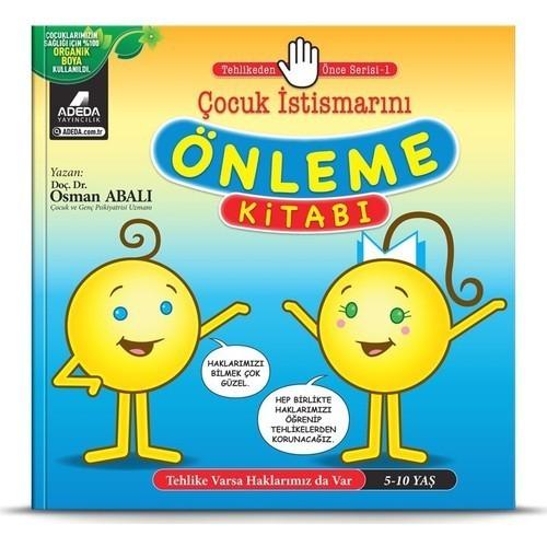 Tehlikeden Önce Serisi 1 -  Çocuk İstismarını Önleme Kitabı - Osman Abalı